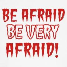 be_afraid_be_very_afraid_dog_tshirt