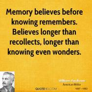 william-faulkner-novelist-quote-memory-believes-before-knowing