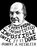 everything-is-theoretically-impossible-until-it-is-done-robert-a-heinlein